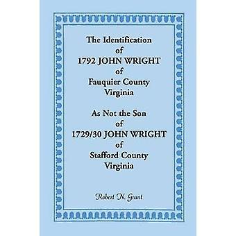 Die Identifizierung von 1792 John Wright Fauquier County Virginia als nicht der Sohn des 179230 John Wright Stafford County Virginia von Grant & Robert N.