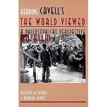 Reading Cavells de wereld bekeken een filosofisch perspectief op film door William Rothman & Marian Keane