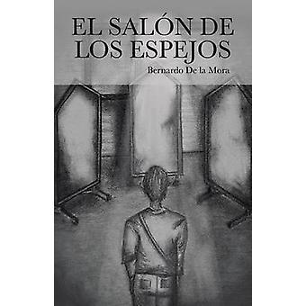 El Salon de Los Espejos von De La Mora & Bernardo