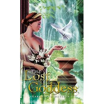 The Lost Goddess by Bevelle & Karen Ann