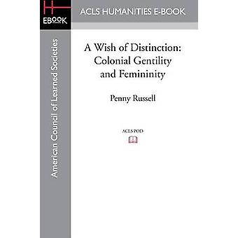 A Wish of Distinction Colonial Gentility and Femininity by Russell & Penny