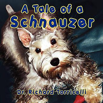 A Tale of a Schnauzer by Torricelli & Dr. Richard