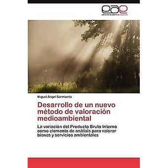 Desarrollo de Un Nuevo Metodo de Valoración Medioambiental par Sarmiento & Miguel Ngel