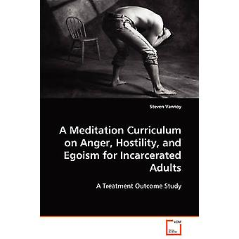 Un Curriculum di meditazione sulla rabbia ostilità e l'egoismo per adulti incarcerati da Vannoy & Steven