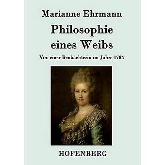 Philosophie eines Weibs by Marianne Ehrmann