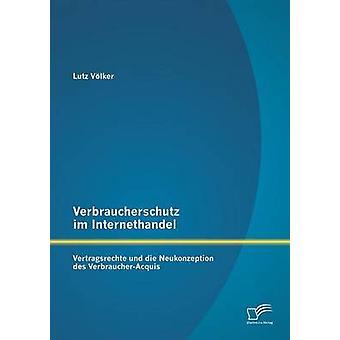 Verbraucherschutz イム Internethandel Vetragsrechte Und 死ぬ Neukonzeption Des VerbraucherAcquis、フォルカー ・ ルッツ