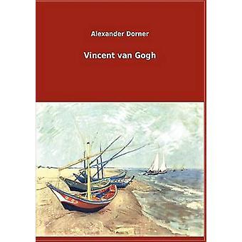 Vincent Van Gogh by Dorner & Alexander