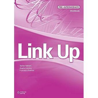 Link Up PreIntermediate Workbook by Cussons & Angela