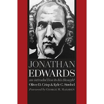 Jonathan Edwards - An Introduction to His Thought by Oliver D. Crisp -