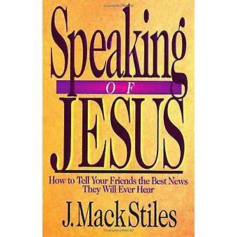 Speaking of Jesus (Saltshaker Books Saltshaker Books) by J.Mack Stile