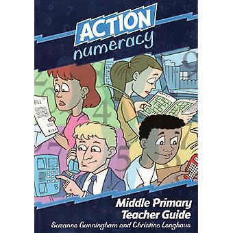 Action Numeracy Primary Teacher Guide by Suzanne Gunningham - Christi