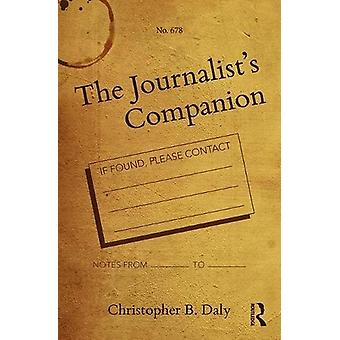 The Journalist's Companion by Christopher B. Daly - 9781138558144 Book