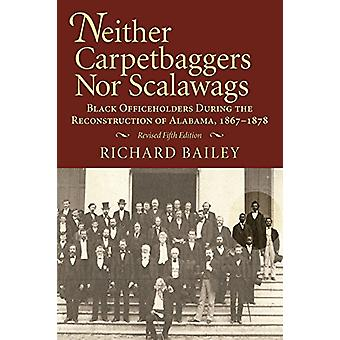Neither Carpetbaggers Nor Scalawags - Black Officeholders During the R