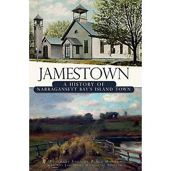 Jamestown - A History of Narragansett Bay's Island Town by Rosemary En