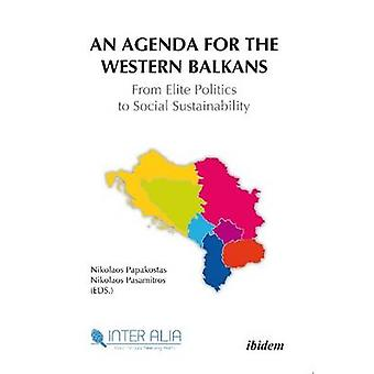 Agenda for Western Balkans - From Elite Politics to Social Sustainabil