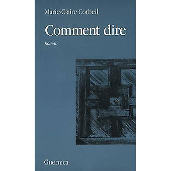 Comment Dire by Corbeil - 9782891350280 Book