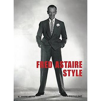 Fred Astaire Style by G. Bruce Boyer - 9782843236778 Book