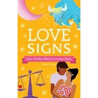 Love Signs: Your Perfect Match Is in the Stars 9781507209509