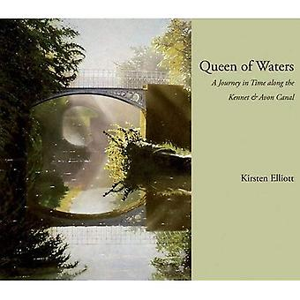 Queen of Waters: A Journey in Time Along the Kennet and Avon Canal