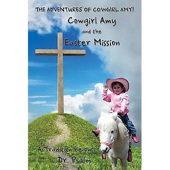 Cowgirl Amy e a Missão de Páscoa do Salmo e Dr.
