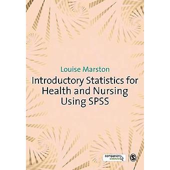 Statistiques d'introduction pour la santé et les soins infirmiers à l'aide du SPSS par Louise Marston
