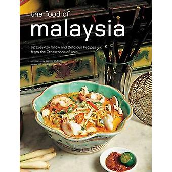 The Food of Malaysia  62 Easytofollow and Delicious Recipes from the Crossroads of Asia by Wendy Hutton & Luca Invernizzi Tettoni