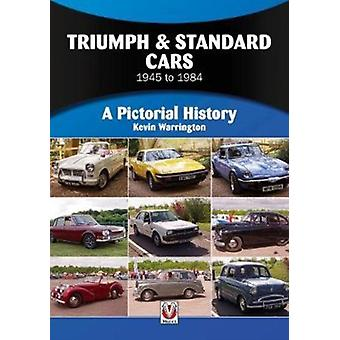 Triumph  Standard Cars 1945 to 1984 by Kevin Warrington