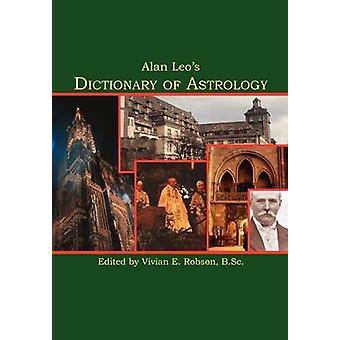 Alan Leos Dictionary of Astrology by Leo & Alan