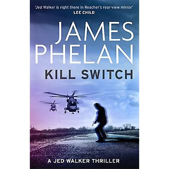 Kill Switch by James Phelan
