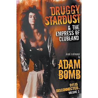 Druggy Stardust  The Empress of Clubland 911 is Disconnected  Volume 2 by Bomb & Adam