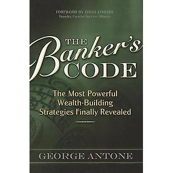 The Banker's Code - The Most Powerful Wealth-Building Strategies Final