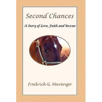 Second Chances  A Story of Love Faith and Rescue by Marengo & Fredrick G.