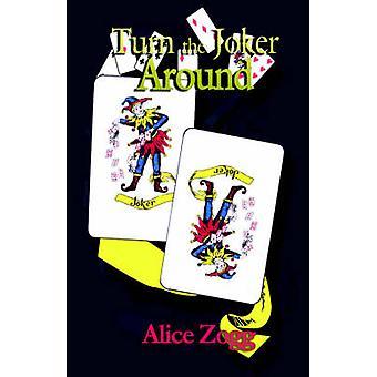 Turn the Joker Around by Zogg & Alice
