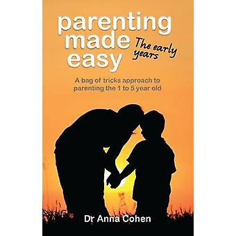 Parenting Made Easy The early years by Cohen & Anna