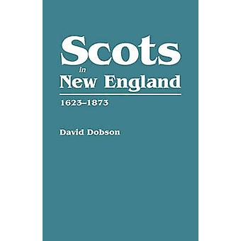 Scots in New England 16231873 by Dobson & David