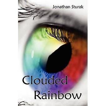 Clouded Rainbow by Sturak & Jonathan