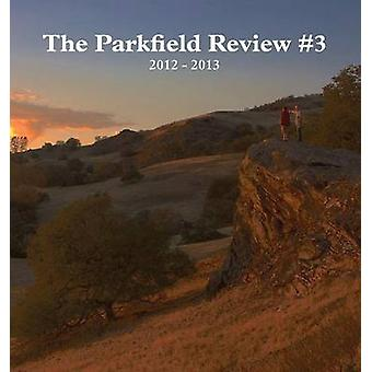 The Parkfield Review 3 2012  2013 by Review & Parkfield