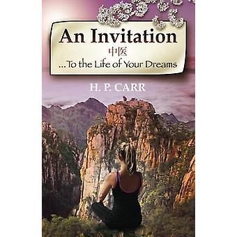 Eine Einladung ... Zum Leben Ihrer Träume von PitaCarr & Hollie