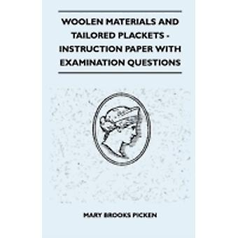 Woolen Materials And Tailored Plackets  Instruction Paper With Examination Questions by Picken & Mary Brooks