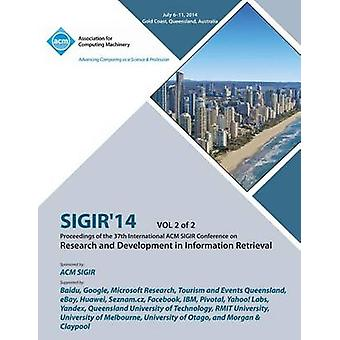 SIGIR 14 V2 37th Annual ACM SIGIR Conference on Information Retrieval by SIGIR 14 CONFERENCE COMMITTEE