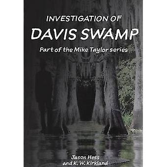 Investigation of Davis Swamp by Hess & Jason