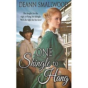 One Shingle to Hang by Smallwood & DeAnn