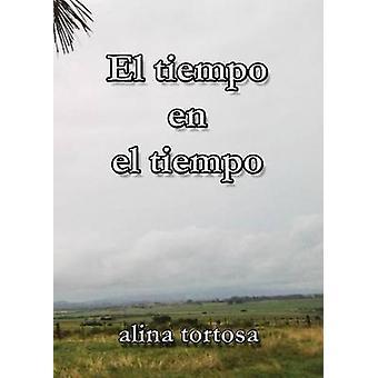 El tiempo en el tiempo by Tortosa & Alina