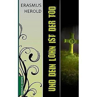 Und dein Lohn ist der Tod by Herold & Erasmus