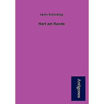Hart Am Rande by Sch Cking & Levin