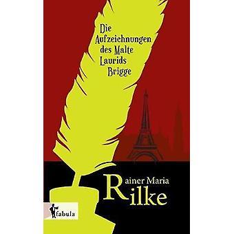Die Aufzeichnungen des Malte Laurids Brigge by Rilke & Rainer Maria