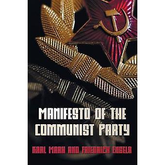 Manifesto of the Communist Party  The Communist Manifesto by Marx & Karl