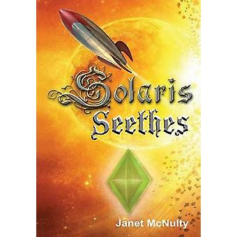Solaris Seethes by McNulty & Janet