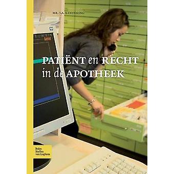 Patint en recht in de apotheek by Rendering & J.