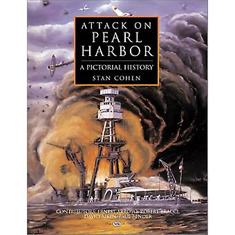 Attack on Pearl Harbor - A Pictorial History by Stan Cohen - 978157510